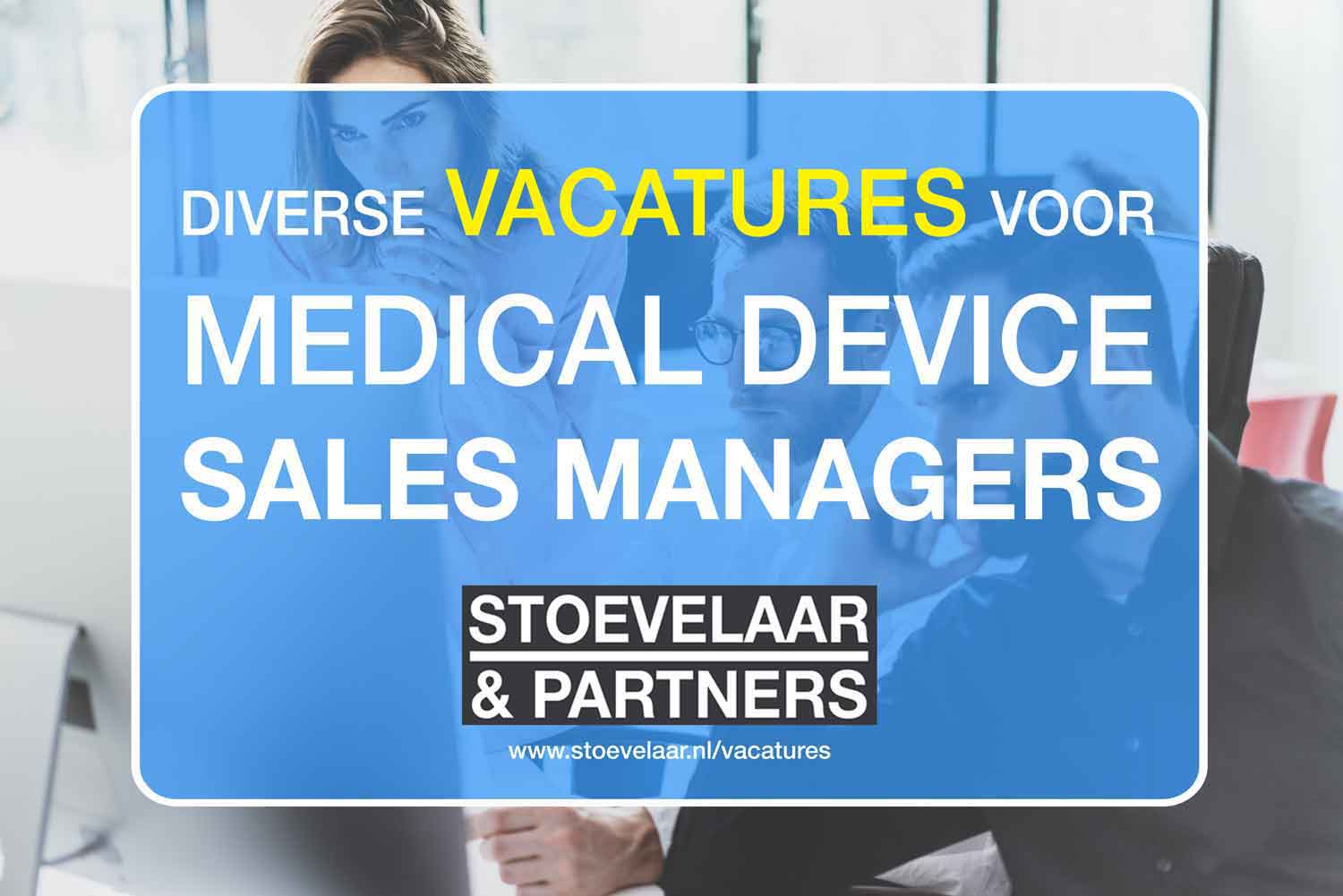 vacatures Medical Device Sales Managers